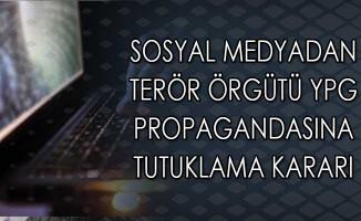 Sosyal Medyadan Terör Örgütü YPG Propagandasına Tutuklama Kararı
