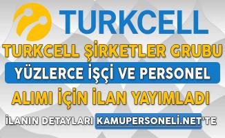 Turkcell Farklı Şehirlerde Yüzlerce İşçi ve Personel Alımı İçin İlan Yayımladı