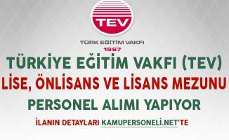 Türkiye Eğitim Vakfı (TEV) Lise Önlisans ve Lisans Mezunu Personel Alımı Yapıyor