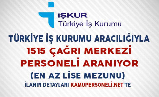 Türkiye İş Kurumu Aracılığıyla 1515 Çağrı Merkezi Personeli Aranıyor (En Az Lise Mezunu)