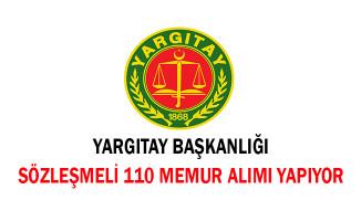 Yargıtay Başkanlığı Sözleşmeli 110 Memur Alımı Yapıyor