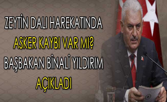 Zeytin Dalı Harekatında Asker Kaybı Var Mı? Başbakan Yıldırım Açıkladı