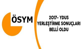 2017- YDUS Yerleştirme Sonuçları Belli Oldu