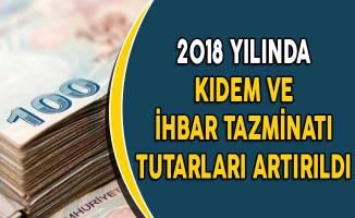 2018 Yılında Kıdem ve İhbar Tazminatı Tutarları Artırıldı