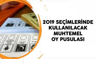2019 Seçimlerinde Kullanılacak Muhtemel Oy Pusulası