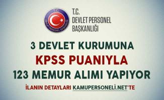 3 Devlet Kurumuna KPSS Puanıyla 123 Memur Alımı Yapılıyor