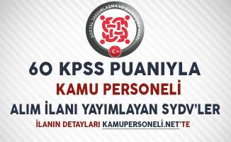 60 KPSS Puanıyla Kamu Personeli Alım İlanı Yayımlayan SYDV'ler