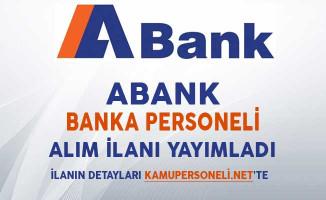 Abank Banka Personeli Alımı Yapıyor