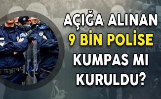Açığa Alınan 9 Bin Polise Kumpas Mı Kuruldu?
