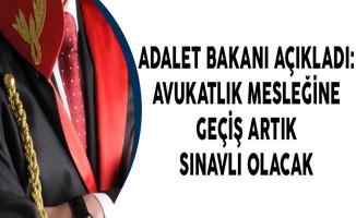 Adalet Bakanı Açıkladı: Avukatlık Mesleğine Geçiş Artık Sınavlı Olacak