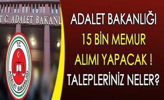 Adalet Bakanlığına 15 Bin Memur Alımı Yapılacak ! Talepleriniz Neler?