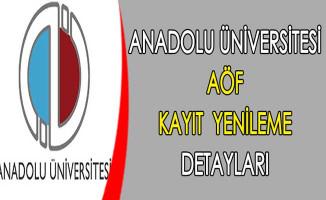Anadolu Üniversitesi AÖF Kayıt Yenileme Detayları