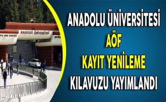 Anadolu Üniversitesi AÖF Kayıt Yenileme Kılavuzu Yayımlandı