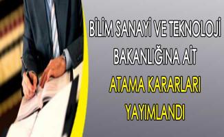 Bilim Sanayi ve Teknoloji Bakanlığı Atama Kararı Resmi Gazete'de Yayımlandı