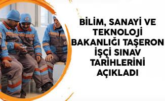 Bilim, Sanayi ve Teknoloji Bakanlığı Taşeron İşçi Sınav Tarihlerini Açıkladı