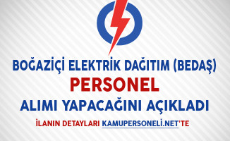 Boğaziçi Elektrik Dağıtım (BEDAŞ) Personel Alımı Yapacağını Açıkladı