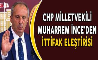 CHP Milletvekili Muharrem İnce'den İttifak Eleştirisi