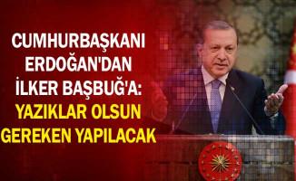 Cumhurbaşkanı Erdoğan'dan İlker Başbuğ'a: Yazıklar Olsun Gereken Yapılacak
