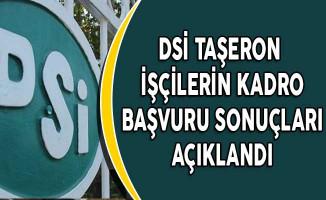DSİ Taşeron İşçilerin Kadro Başvuru Sonuçları Açıklandı