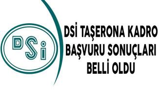 DSİ Taşerona Kadro Başvuru Sonuçları Belli Oldu