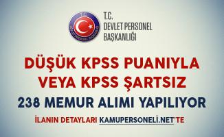 Düşük KPSS Puanıyla veya KPSS Şartsız 238 Memur Alımı Yapılıyor