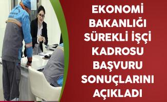 Ekonomi Bakanlığı Sürekli İşçi Kadrosu Başvuru Sonuçlarını Açıkladı