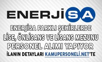 Enerjisa Türkiye Geneli Lise, Önlisans ve Lisans Mezunu Personel Alıyor