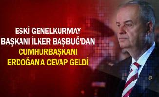 Eski Genelkurmay Başkanı İlker Başbuğ'dan Cumhurbaşkanı Erdoğan'a Cevap Geldi