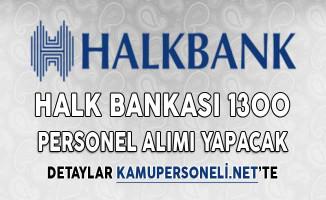 Halk Bankası 1300 Personel Alımı Yapacak
