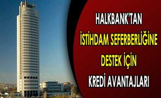 Halkbank'tan İstihdama Büyük Destek ! İşte Kredi Avantajları