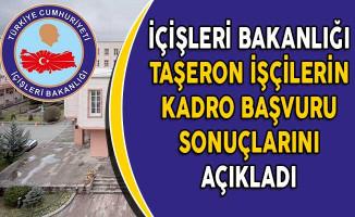 İçişleri Bakanlığı Taşeron İşçilerin Kadro Başvuru Sonuçlarını Açıkladı