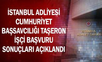 İstanbul Adliyesi Cumhuriyet Başsavcılığı Taşeron İşçi Başvuru Sonuçları Açıklandı