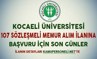 Kocaeli Üniversitesi 107 Sözleşmeli Memur Alım İlanına Başvuru İçin Son Günler