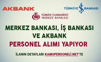 Merkez Bankası, İş Bankası ve Akbank Personel Alımı Yapıyorlar