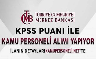 Merkez Bankası KPSS Puanı İle Kamu Personeli Alımı İçin Başvurular Sona Eriyor