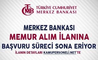 Merkez Bankası Memur Alım İlanına Başvuru Süreci Sona Eriyor