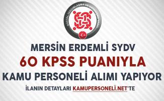 Mersin Erdemli SYDV 60 KPSS Puanıyla Kamu Personeli Alımı Yapıyor