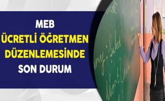 Milli Eğitim Bakanlığı (MEB) Ücretli Öğretmen Düzenlemesinde Son Durum