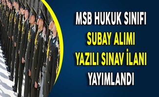 MSB Hukuk Sınıfı Subay Alımı Yazılı Sınav İlanı Yayımlandı