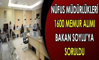 Nüfus Müdürlükleri 1600 Memur Alımı İçişleri Bakanı Süleyman Soylu'ya Soruldu