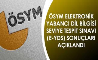 ÖSYM Elektronik Yabancı Dil Bilgisi Seviye Tespit Sınavı (e-YDS) Sonuçları Açıklandı