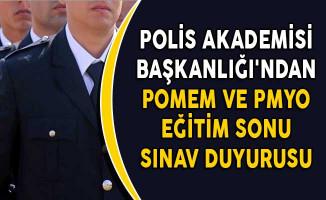 Polis Akademisi Başkanlığı'ndan POMEM ve PMYO Eğitim Sonu Sınav Duyurusu