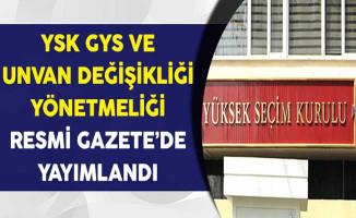 Resmi Gazete'de Yayımlandı: YSK Personeli GYS ve Unvan Değişikliği Yönetmeliği