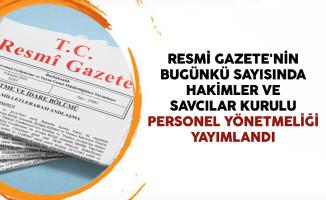 Resmi Gazete'de Hakimler ve Savcılar Kurulu Personel Yönetmeliği Yayımlandı