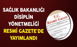 Sağlık Bakanlığı Disiplin Yönetmeliği Resmi Gazete'de Yayımlandı