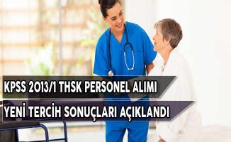 Sağlık Bakanlığı KPSS 2013/1 Kapsamında THSK Personel Alımı Yeni Tercih Sonuçları Açıklandı