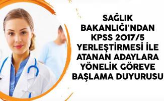 Sağlık Bakanlığı'ndan KPSS 2017/5 Yerleştirmesi İle Atanan Adaylara Yönelik Göreve Başlama Duyurusu