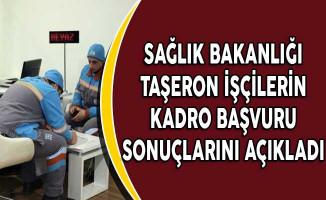 Sağlık Bakanlığı Taşeron İşçilerin Kadro Başvuru Sonuçlarını Açıkladı