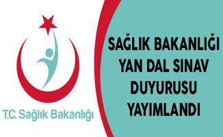 Sağlık Bakanlığı Yan Dal Sınav Duyurusu Yayımlandı