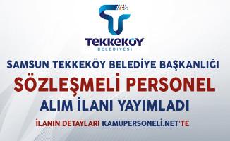Samsun Tekkeköy Belediye Başkanlığı Sözleşmeli Personel Alım İlanı